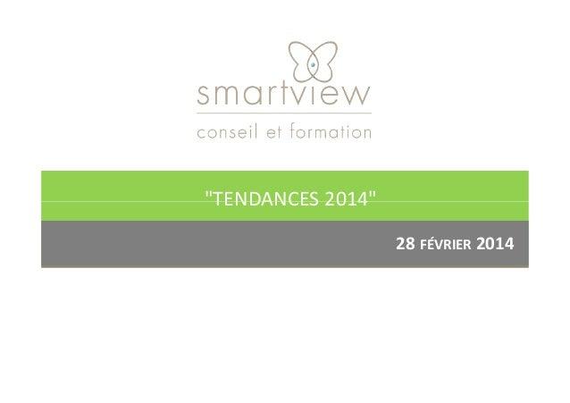 """""""TENDANCES 2014"""" 28 FÉVRIER 2014 """"TENDANCES 2014"""""""