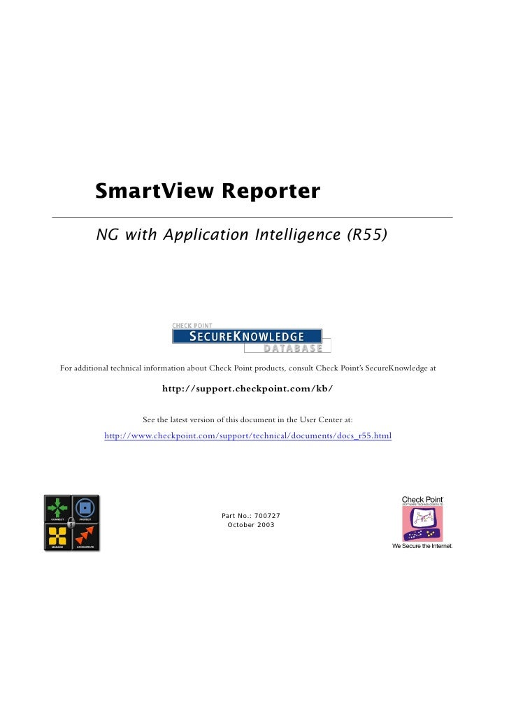 SmartView Reporter         NG with Application Intelligence (R55)For additional technical information about Check Point pr...