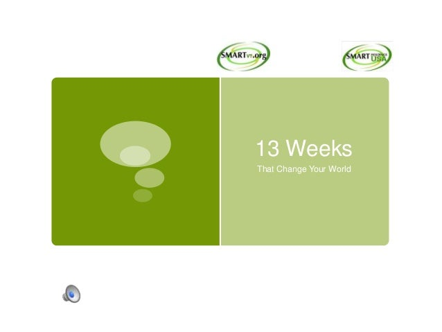 13 Weeks That Change Your World
