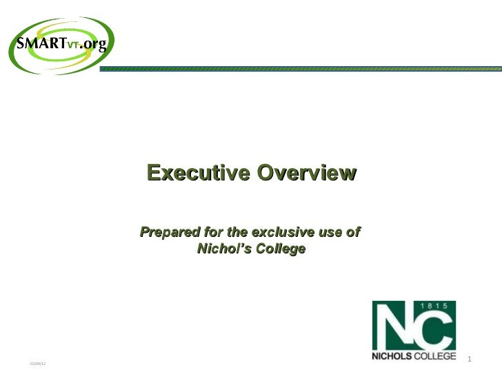 02/09/12 Executive Overview Prepared for the exclusive use of  Nichol's College