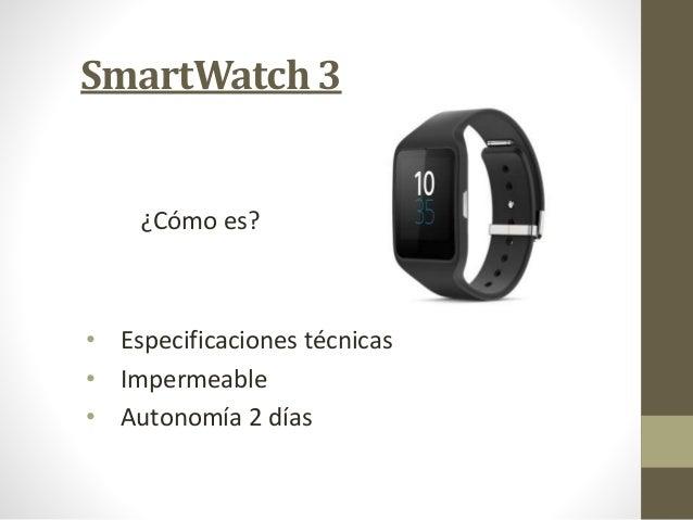 SmartWatch 3  ¿Cómo es?  • Especificaciones técnicas  • Impermeable  • Autonomía 2 días