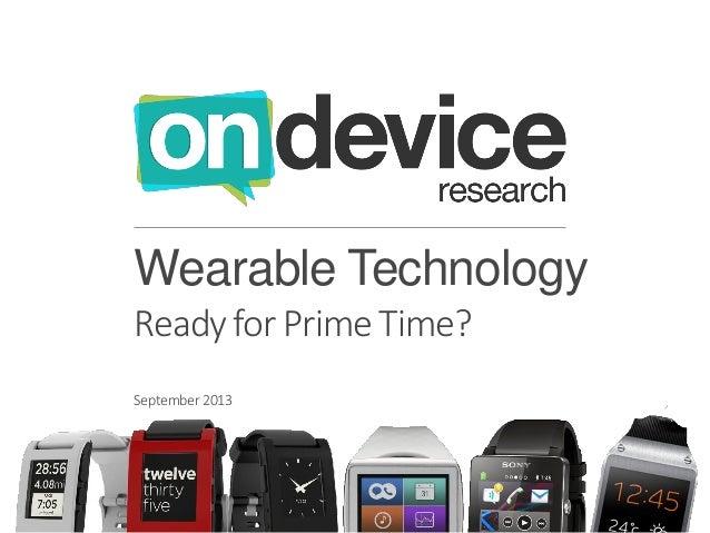 Wearable Technology Ready for Prime Time? September2013