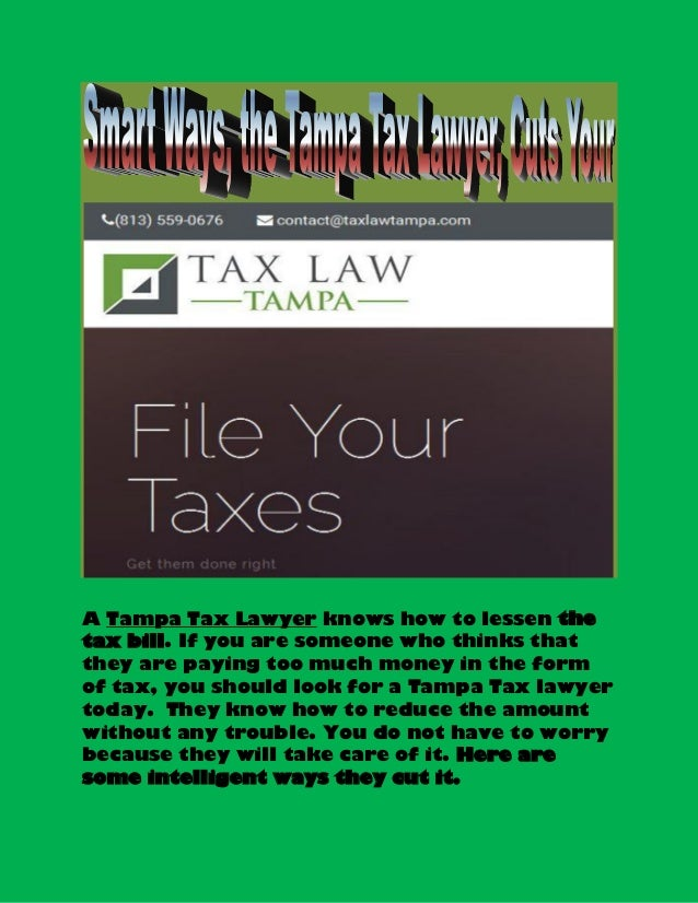 A Tampa Tax Lawyer knows how to lessen the tax bill. If you are someone who thinks that they are paying too much money in ...