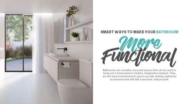 Smart Ways To Make Your Bathroom More Functional