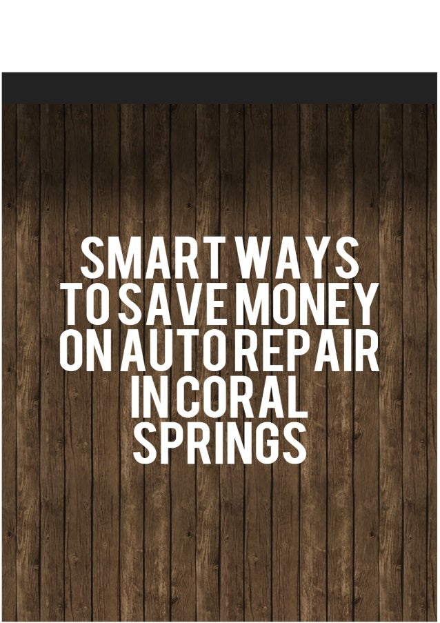 Smart Ways to Save Money On Auto Repair Coral Springs