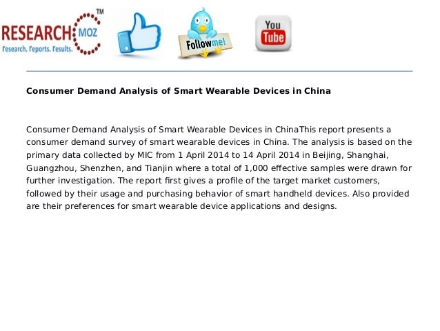 Consumer Demand Analysis of Smart Wearable Devices in China Consumer Demand Analysis of Smart Wearable Devices in ChinaThi...