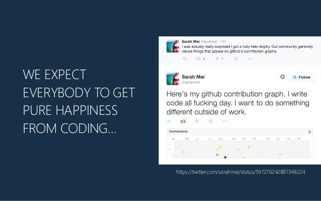 WE EXPECT EVERYBODY TO GET PURE HAPPINESS FROM CODING… https://twitter.com/sarahmei/status/597276242887348224