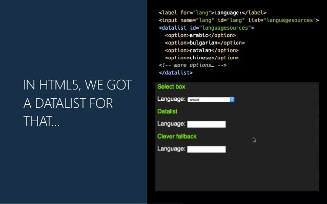 IN HTML5, WE GOT A DATALIST FOR THAT…