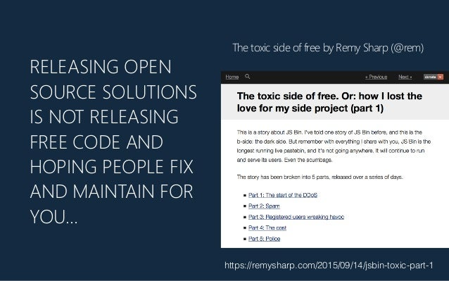 RELEASING OPEN SOURCE SOLUTIONS IS NOT RELEASING FREE CODE AND HOPING PEOPLE FIX AND MAINTAIN FOR YOU… The toxic side of f...