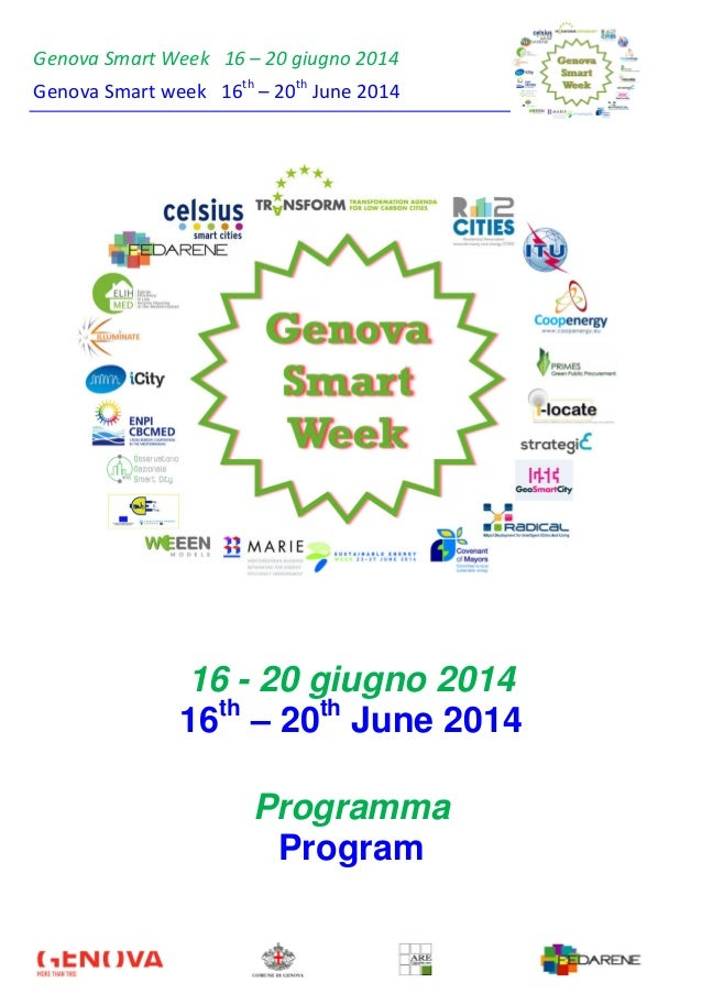 Genova Smart Week 16 – 20 giugno 2014 Genova Smart week 16th – 20th June 2014 16 - 20 giugno 2014 16th – 20th June 2014 Pr...