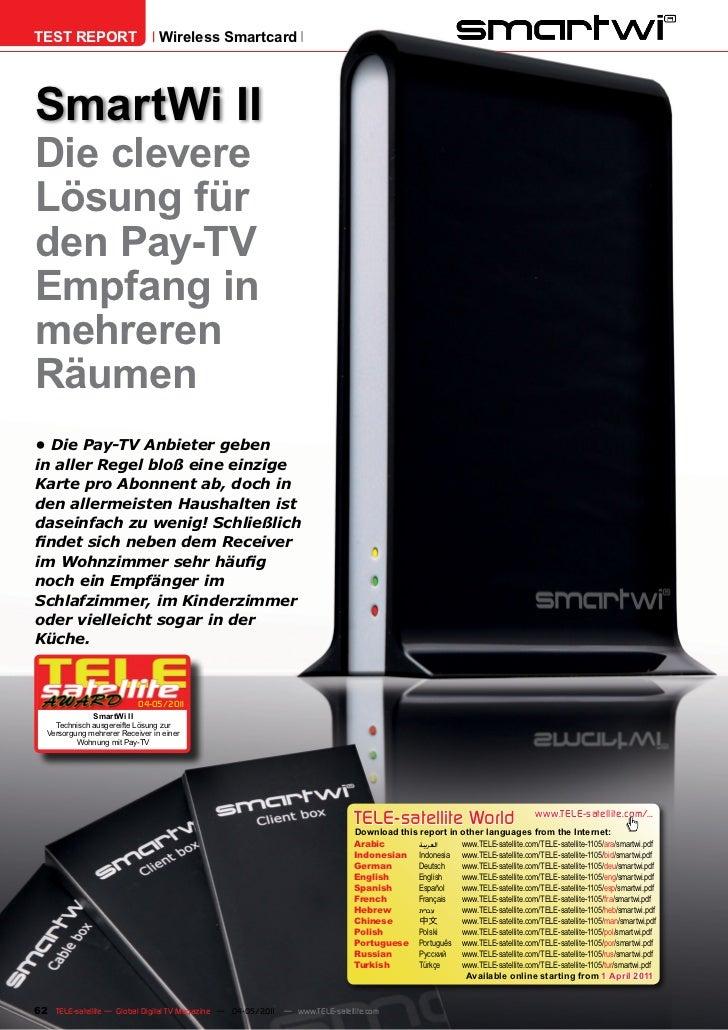 TEST REPORT                      Wireless SmartcardSmartWi IIDie clevereLösung fürden Pay-TVEmpfang inmehrerenRäumen•Die...