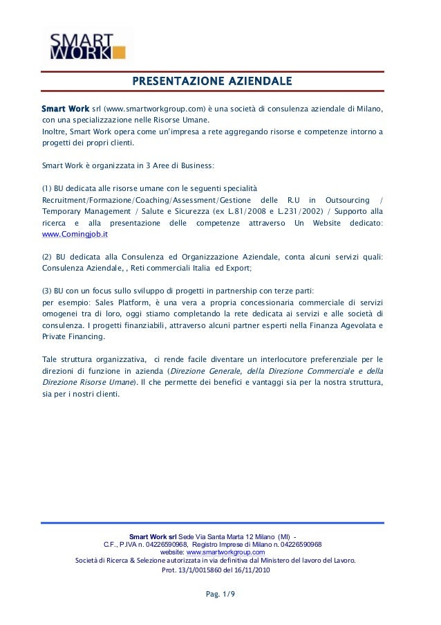 PRESENTAZIONE AZIENDALESmart Work srl (www.smartworkgroup.com) è una società di consulenza aziendale di Milano,con una spe...