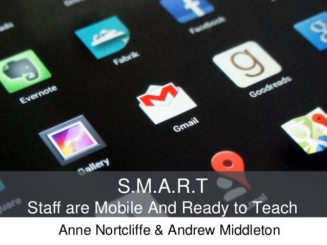 S.M.A.R.T Staff are Mobile And Ready to Teach Anne Nortcliffe & Andrew Middleton