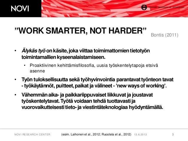 13.6.2013NOVI RESEARCH CENTER 4• Työn tuottavuus ja työhyvinvointi, sairauspoissaolojenvähentäminen, työn ja henkilökohtai...