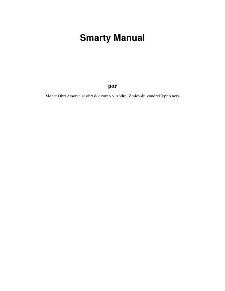 Smarty Manual                                     por Monte Ohrt <monte at ohrt dot com> y Andrei Zmievski <andrei@php.net>