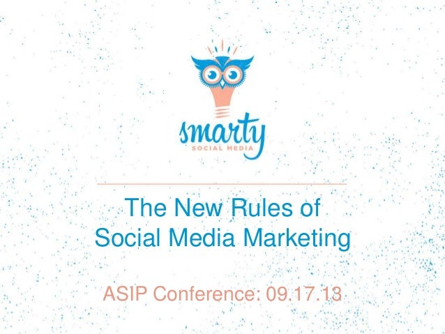 The New Rules of Social Media Marketing ASIP Conference: 09.17.13