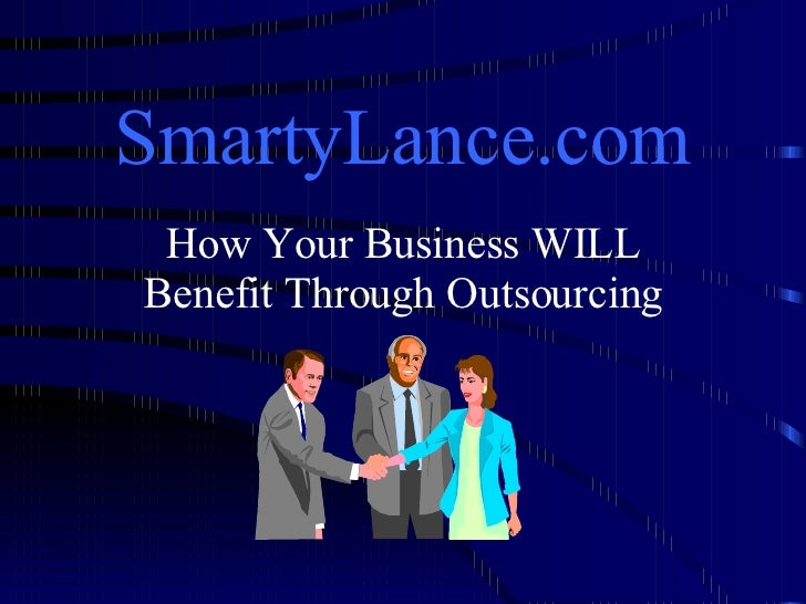 SmartyLance.com How Your Business WILL Benefit Through Outsourcing