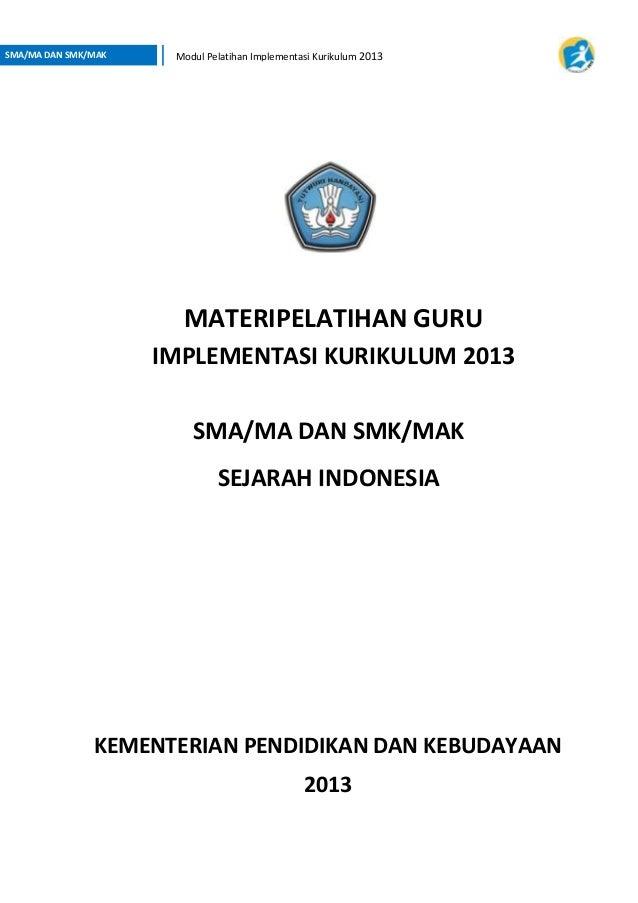 Pendahuluan| i SMA/MA DAN SMK/MAK Modul Pelatihan Implementasi Kurikulum 2013 SMA/MA DAN SMK/MAK SEJARAH INDONESIA KEMENTE...