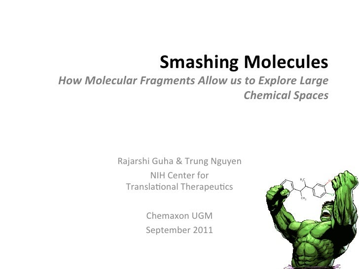 Smashing Molecules How Molecular Fragments Allow us to Explore Large                                  ...