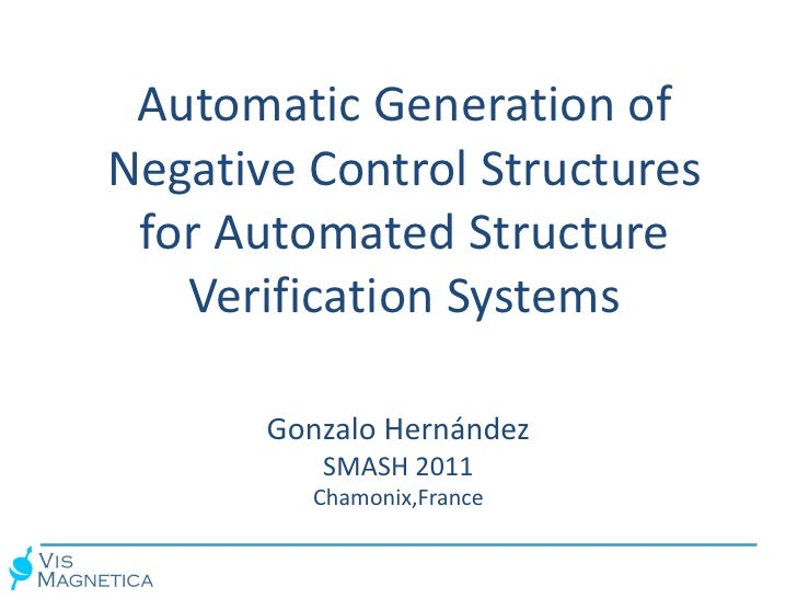 Automatic Generation ofNegative Control Structures for Automated Structure   Verification Systems       Gonzalo Hernández ...
