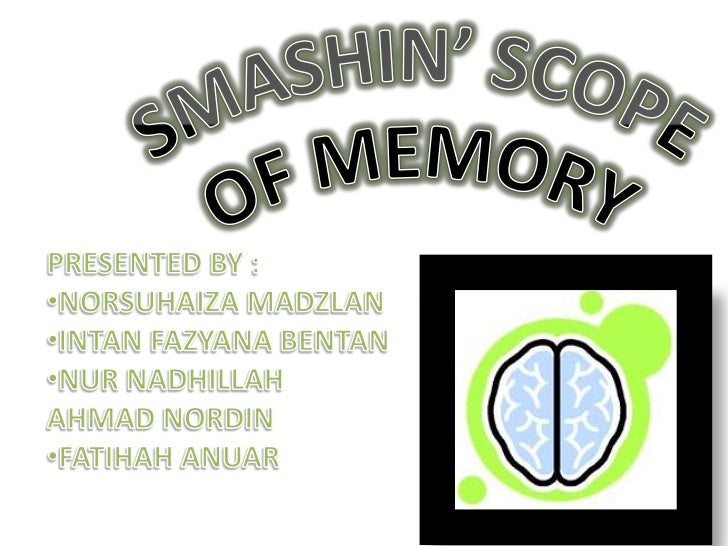 • Tony Buzan has created a memorising  technique named as SMASHIN' SCOPE (the  Twelve Memory Techniques).• There are 12 qu...