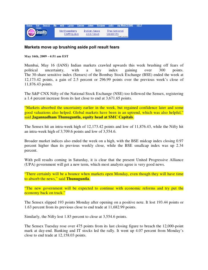 Markets move up brushing aside poll result fears  May 16th, 2009 - 4:51 am EST  Mumbai, May 16 (IANS) Indian markets crawl...
