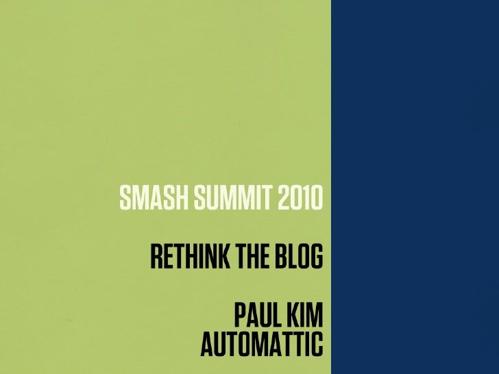 I'm Paul Kim and I am the VP of user growth for Automattic. Today I'll be sharing with you a look at rethinking the blog f...