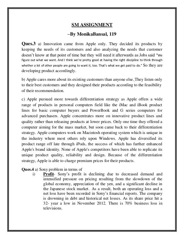 SM ASSIGNMENT –By MonikaBansal, 119 Ques.3 a) Innovation came from Apple only. They decided its products by keeping the ne...