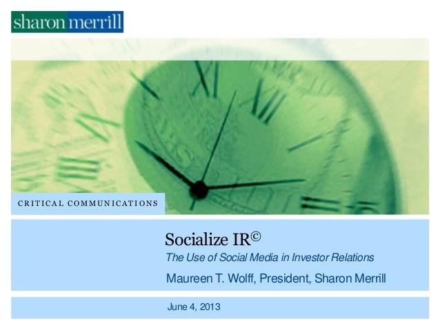 | | C R I T I C A L C O M M U N I C A T I O N SC R I T I C A L C O M M U N I C A T I O N SSocialize IR©The Use of Social M...