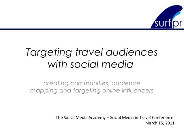 Targeting travel audiences with social media creating communities, audience mapping and targeting online influencers The S...