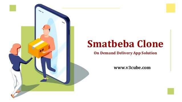 Smatbeba Clone On Demand Delivery App Solution www.v3cube.com