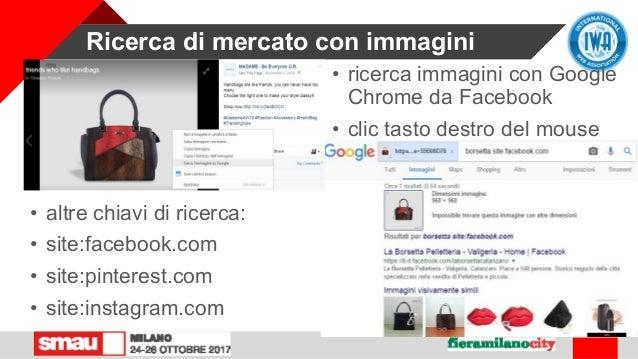 Ricerca di mercato con immagini • ricerca immagini con Google Chrome da Facebook • clic tasto destro del mouse • altre chi...