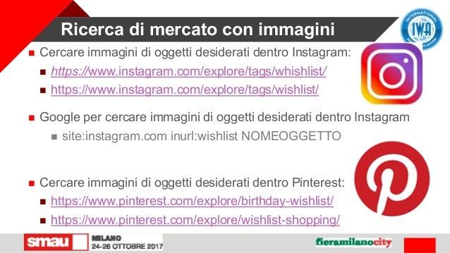Ricerca di mercato con immagini  Cercare immagini di oggetti desiderati dentro Instagram:  https://www.instagram.com/exp...