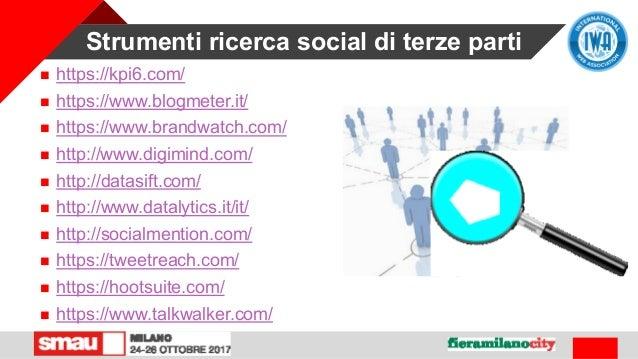 Strumenti ricerca social di terze parti  https://kpi6.com/  https://www.blogmeter.it/  https://www.brandwatch.com/  ht...