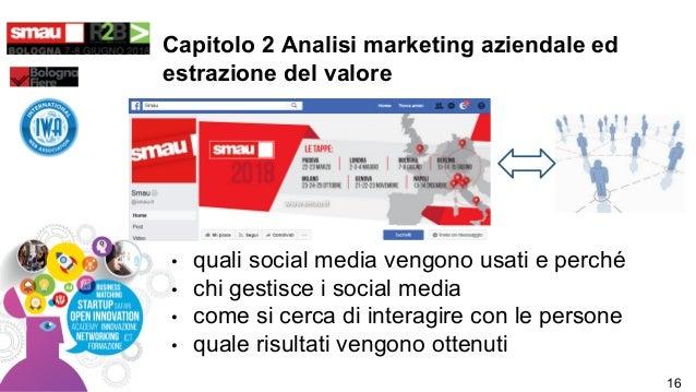Capitolo 2 Analisi marketing aziendale ed estrazione del valore • quali social media vengono usati e perché • chi gestisce...