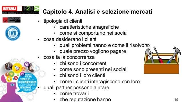 Capitolo 4. Analisi e selezione mercati • tipologia di clienti • caratteristiche anagrafiche • come si comportano nei soci...