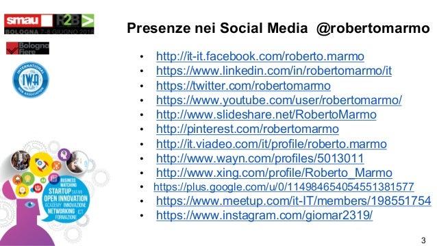 Presenze nei Social Media @robertomarmo • http://it-it.facebook.com/roberto.marmo • https://www.linkedin.com/in/robertomar...