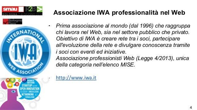 Associazione IWA professionalità nel Web • Prima associazione al mondo (dal 1996) che raggruppa chi lavora nel Web, sia ne...