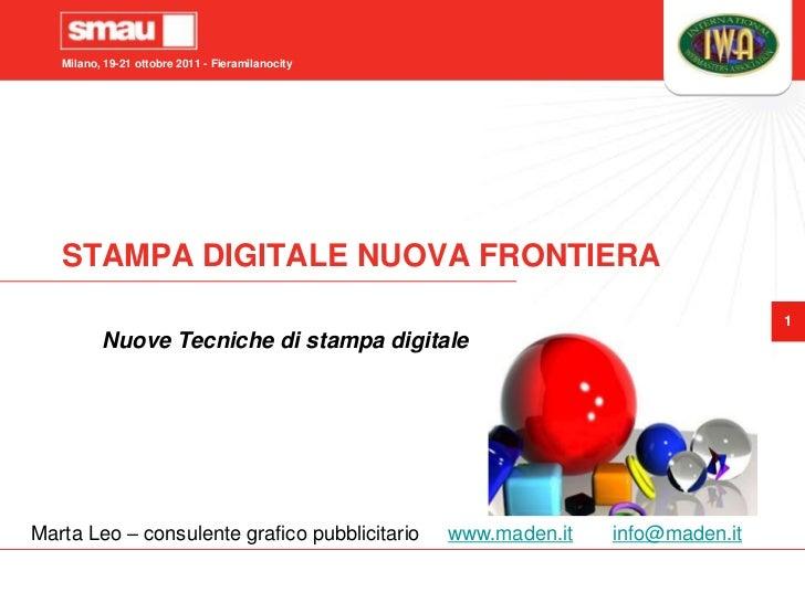STAMPA DIGITALE NUOVA FRONTIERA<br />Nuove Tecniche di stampa digitale<br />Marta Leo – consulente grafico pubblicitario  ...