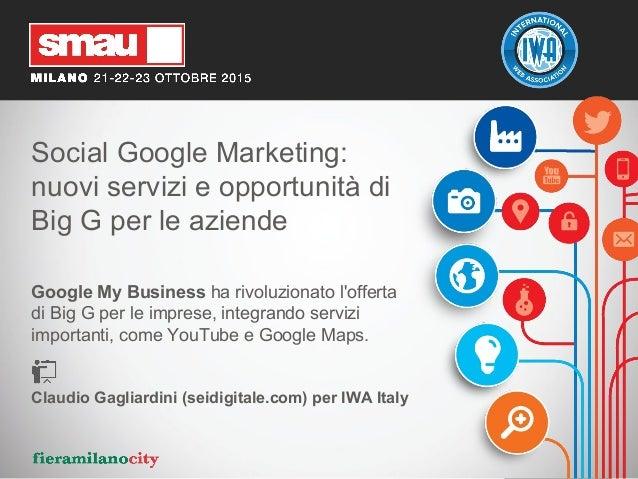 Social Google Marketing: nuovi servizi e opportunità di Big G per le aziende Google My Business ha rivoluzionato l'offerta...