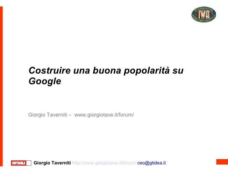 Costruire una buona popolarità su Google Giorgio Taverniti –  www.giorgiotave.it/forum/
