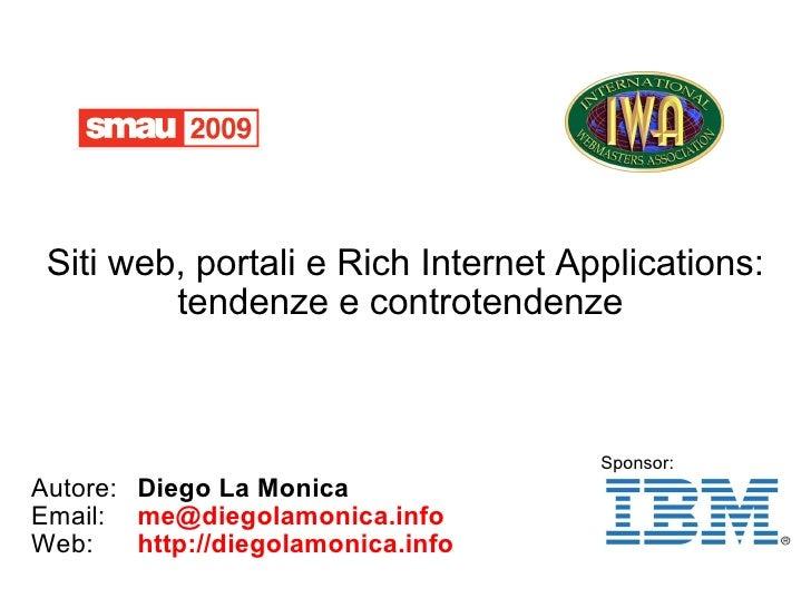 Siti web, portali e Rich Internet Applications: tendenze e controtendenze  <ul><ul><li>Autore: Diego La Monica </li></ul><...