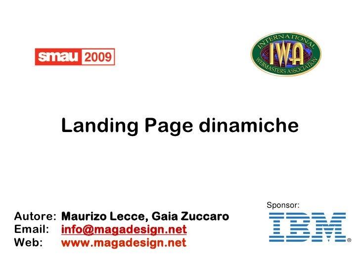 Landing Page dinamiche                                         Sponsor: Autore: Maurizo Lecce, Gaia Zuccaro Email: info@ma...