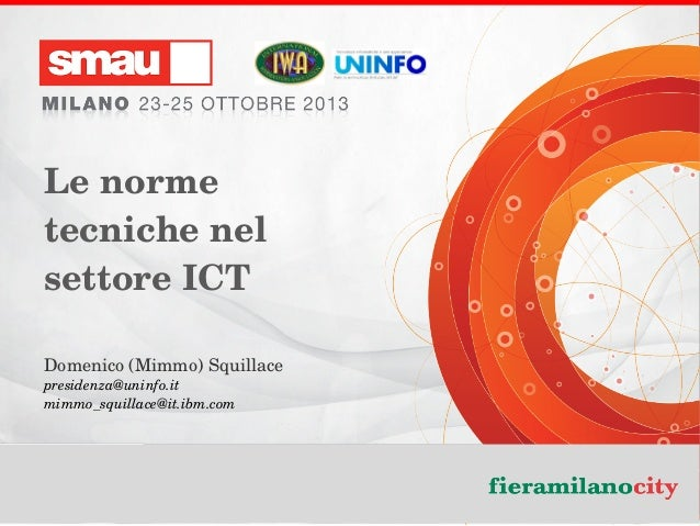 Lenorme tecnichenel settoreICT Domenico(Mimmo)Squillace presidenza@uninfo.it mimmo_squillace@it.ibm.com  Lenormet...