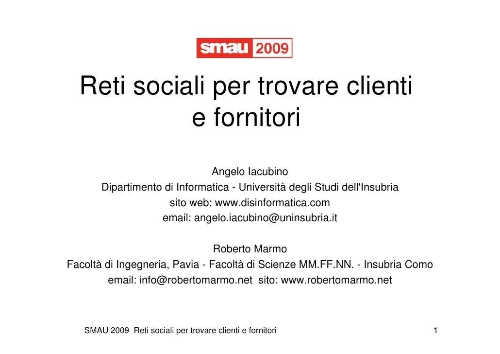 Reti sociali per trovare clienti             e fornitori                               Angelo Iacubino        Dipartimento...