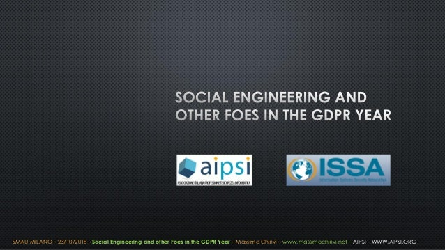 SMAU MILANO – 23/10/2018 - Social Engineering and other Foes in the GDPR Year – Massimo Chirivì – www.massimochirivi.net –...