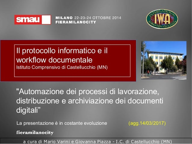 """Il protocollo informatico e il workflow documentale Istituto Comprensivo di Castellucchio (MN) """"Automazione dei processi d..."""