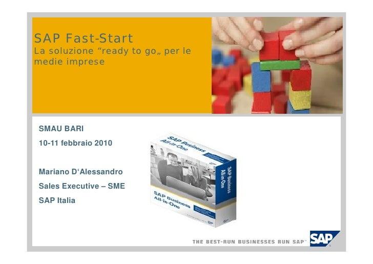 """SAP Fast-Start La soluzione """"ready to go"""" per le medie imprese      SMAU BARI  10-11 febbraio 2010    Mariano D'Alessandro..."""