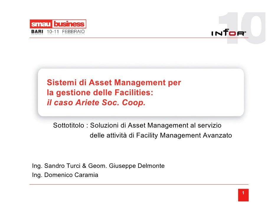 Sistemi di Asset Management per     la gestione delle Facilities:     il caso Ariete Soc. Coop.        Sottotitolo : Soluz...