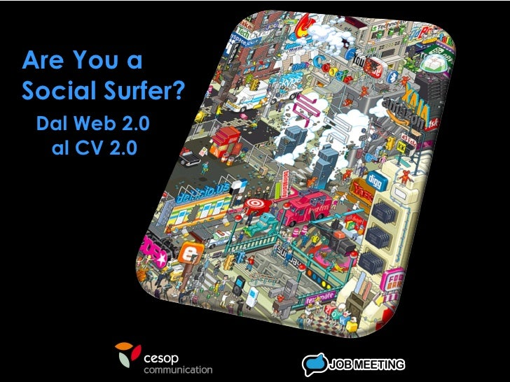 Are You a  Social Surfer? Dal Web 2.0  al CV 2.0